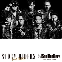 STORM RIDERS feat.SLASH/三代目 J Soul Brothers from EXILE TRIBE