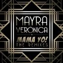MAMA YO! The Remixes/Mayra Veronica