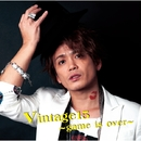Vintage15~game is over~/諸星和己