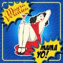 MAMA YO!(Official Video)/Mayra Veronica