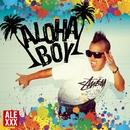ALOHA BOY/ALEXXX