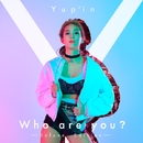 Who are you? -Deluxe Edition-/Yup'in