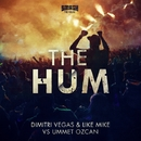 The Hum/Dimitri Vegas & Like Mike vs Ummet Ozcan