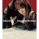 love across the ocean/倖田來未