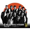 Rising Sun / いつかきっと…/EXILE / EXILE ATSUSHI