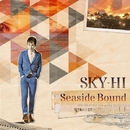 Seaside Bound/SKY-HI(日高光啓 from AAA)