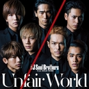 Unfair World/三代目 J Soul Brothers from EXILE TRIBE