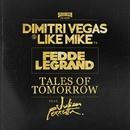 Tales Of Tomorrow/Dimitri Vegas & Like Mike vs. Fedde Le Grand