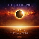 The Right Time/Yves V feat. Mike James