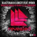 Beautiful World (D-Block & S-te-Fan Remix)/Blasterjaxx & DBSTF feat. Ryder
