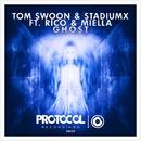 Ghost/Tom Swoon & Stadiumx ft. Rico & Miella