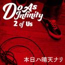 本日ハ晴天ナリ [2 of Us]/Do As Infinity