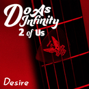 Desire [2 of Us]/Do As Infinity