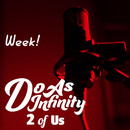 Week! [2 of Us]/Do As Infinity