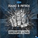 Groupie Love/Isaac & F8trix