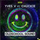 Oldschool Sound/Yves V feat. Chuckie