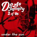 under the sun [2 of Us]/Do As Infinity