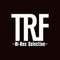 TRF ~Hi-Res Selection~