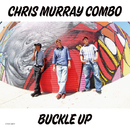 BUCKLE UP/Chris Murray Combo