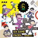 SIX SAME FACES ~今夜は最高!!!!!!~
