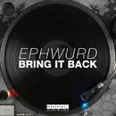 Bring It Back/Ephwurd