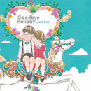 with YOU/Goodbye holiday