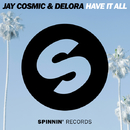 Have It All -Single/Jay Cosmic & Delora