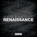 Renaissance -Single/M.E.G. & N.E.R.A.K.