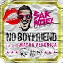 No Boyfriend (Remixes)/Sak Noel, Dj Kuba & Neitan feat. Mayra Veronica