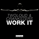 Work It -Single/twoloud & Cranksters