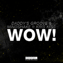 WOW! (feat. Kris Kiss) -Single/Daddy's Groove & Mindshake