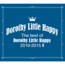 The best of Dorothy Little Happy 2010-2015 II/Dorothy Little Happy