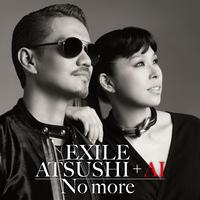 No more / EXILE ATSUSHI + AI