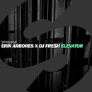 Elevator -Single/Erik Arbores x DJ Fresh