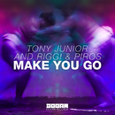 Make You Go -Single/Tony Junior and Riggi & Piros