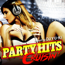PARTY HITS CRUISIN' Mixed by DJ YU-KI/V.A.
