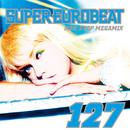 SUPER EUROBEAT VOL.127 NON-STOP MEGAMIX/SUPER EUROBEAT (V.A)