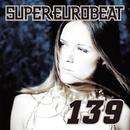 SUPER EUROBEAT VOL.139/SUPER EUROBEAT (V.A)