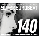 SUPER EUROBEAT VOL.140 ~REQUEST COWNTDOWN 2003~/SUPER EUROBEAT (V.A)