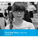 River Boat Song-Future Trax-/朝倉さや