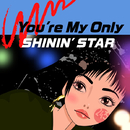 You're My Only SHININ' STAR/243