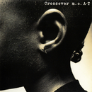 Crossover/m.c.A・T