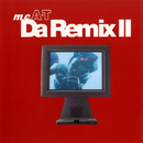Da Remix II/m.c.A・T