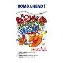 Bomb A Head!/m.c.A・T