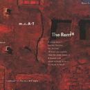 The Remix/m.c.A・T