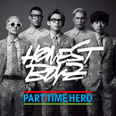 PART TIME HERO/HONEST BOYZ(R)