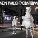 Neon Twilight / Countdown/FEMM