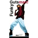 Funky Gutsman !/m.c.A・T
