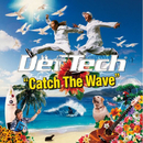 Catch The Wave/Def Tech