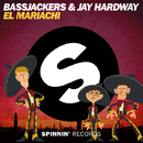 El Mariachi -Single/Bassjackers & Jay Hardway